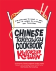Chinese Takeaway Cookbook : From chop suey to sweet 'n' sour, over 70 recipes to re-create your favourites - Book