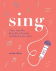 Sing : Tune into the benefits of music and find your voice - Book