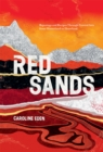 Red Sands : Reportage and Recipes Through Central Asia, from Hinterland to Heartland - Book