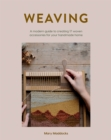Weaving : A modern guide to creating 17 woven accessories for your handmade home - Book