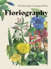 Floriography : The myths, magic & language of flowers - Book