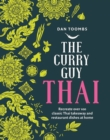 The Curry Guy Thai : Recreate over 100 Classic Thai Takeaway and Restaurant Dishes at Home - Book