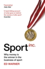 Sport Inc. : Why money is the winner in the business of sport - Book