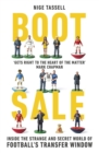 Boot Sale : Inside the Strange and Secret World of Football's Transfer Window - Book