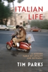 Italian Life : A Modern Fable of Loyalty and Betrayal - Book