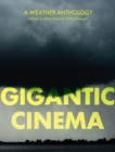 Gigantic Cinema : A Weather Anthology - Book