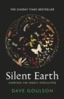 Silent Earth : Averting the Insect Apocalypse - Book