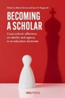 Becoming a Scholar : Cross-Cultural Reflections on Identity and Agency in an Education Doctorate - Book