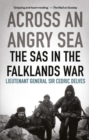 Across an Angry Sea: The SAS in the Falklands War : The SAS in the Falklands War - Book