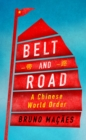 Belt and Road : A Chinese World Order - eBook