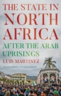 The State in North Africa : After the Arab Uprisings - Book