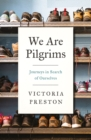 We Are Pilgrims : Journeys in Search of Ourselves - Book