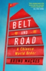 Belt and Road : A Chinese World Order - Book