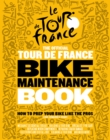 The Official Tour de France Bike Maintenance Book - Book