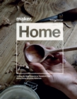 Maker.Home : 15 Step-by-Step Projects to Transform Your Home - Book