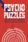Psycho Puzzles : Thrilling puzzles inspired by the world of Alfred Hitchcock - Book