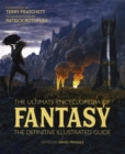 The Ultimate Encyclopedia of Fantasy : The definitive illustrated guide - Book