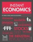 Instant Economics : Key Thinkers, Theories, Discoveries and Concepts - Book