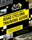 The Official Tour de France Road Cycling Training Guide - Book