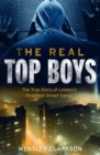 The Real Top Boys : The True Story of London's Deadliest Street Gangs - Book