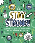 Stay Strong! Mindful Kids : An Activity Book for Young People Who Are Experiencing Bullying - Book