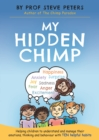 My Hidden Chimp : The new book from the author of The Chimp Paradox - Book