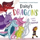 Daisy's Dragons : A story about feelings - Book