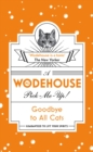 Goodbye to All Cats : (Wodehouse Pick-Me-Up) - Book