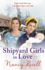 Shipyard Girls in Love : Shipyard Girls 4 - Book