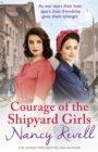 Courage of the Shipyard Girls : Shipyard Girls 6 - Book