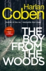 The Boy from the Woods : From the #1 bestselling creator of the hit Netflix series The Stranger - Book