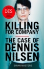 Killing For Company : The No. 1 bestseller behind the ITV drama 'Des' - Book