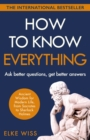 How to Know Everything : Ask better questions, get better answers - Book