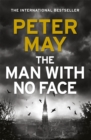 The Man With No Face : the latest thriller from million-selling Peter May - Book