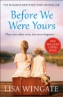 Before We Were Yours : A gripping, unmissable and shocking tale which you won t be able to put down - eBook