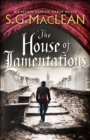 The House of Lamentations : the nailbiting final historical thriller in the award-winning Seeker series - eBook