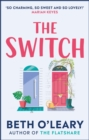 The Switch : The funny and utterly charming new novel from the bestselling author of The Flatshare - eBook