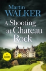 A Shooting at Chateau Rock : The Dordogne Mysteries 13 - Book
