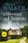 A Shooting at Chateau Rock : The Dordogne Mysteries 13 - eBook