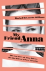 My Friend Anna: The true story of the fake heiress of New York City - eBook
