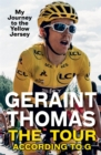 The Tour According to G : My Journey to the Yellow Jersey - Book