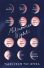 Midsummer Nights: Tales from the Opera: : with Kate Atkinson, Sebastian Barry, Ali Smith & more - Book