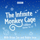 The Infinite Monkey Cage: The Complete Series 14-17 - eAudiobook