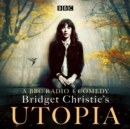 Bridget Christie's Utopia: Series 1 : A BBC Radio 4 comedy - eAudiobook