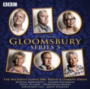 Gloomsbury: Series 5 : The hit BBC Radio 4 comedy - Book