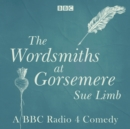 The Wordsmiths at Gorsemere: The Complete Series 1 and 2 : The BBC Radio 4 Comedy - eAudiobook