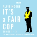 It's a Fair Cop: Series 1-3 : The BBC Radio 4 stand-up comedy show - eAudiobook