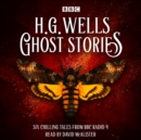 Ghost Stories by H G Wells : Six chilling tales from BBC Radio 4 - eAudiobook