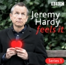Jeremy Hardy Feels It : The BBC Radio 4 comedy - eAudiobook