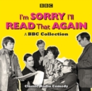 I'm Sorry, I'll Read That Again: A BBC Collection : Classic BBC Radio Comedy - Book